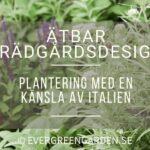 Ätbar Trädgårdsdesign – Plantering med en känsla av Italien
